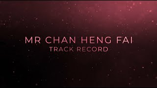 Mr Chan Heng Fai's Track Record